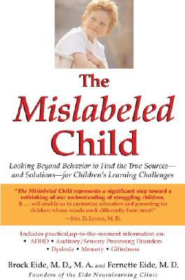The Mislabeled Child: How Understanding Your Childs Unique Learning Style Can Open the Door to Success
