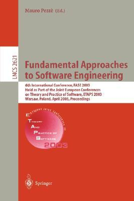 Fundamental Approaches to Software Engineering: 6th International Conference, Fase 2003, Held as Part of the Joint European Conferences on Theory and Practice of Software, Etaps 2003, Warsaw, Poland, April 7-11, 2003, Proceedings