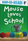 Mouse Loves School by Lauren Thompson