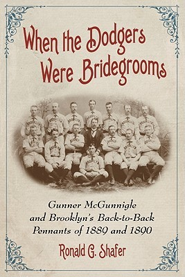when-the-dodgers-were-bridegrooms-gunner-mcgunnigle-and-brooklyn-s-back-to-back-pennants-of-1889-and-1890