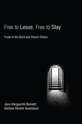 Free to Leave, Free to Stay: Fruits of the Spirit and Church Choice
