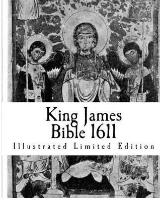'King James Bible 1611: Illustrated Limited Edition' from the web at 'https://images.gr-assets.com/books/1348955444l/14376908.jpg'