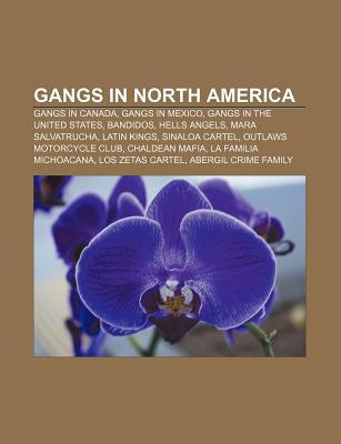 gangs-in-north-america-gangs-in-canada-gangs-in-mexico-gangs-in-the-united-states-bandidos-hells-angels-mara-salvatrucha-latin-kings