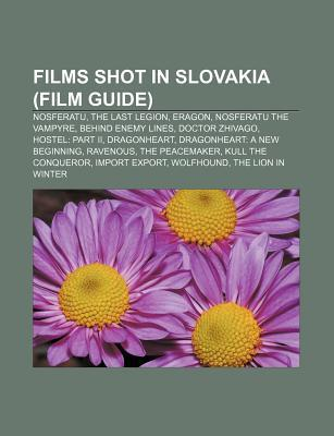 Films Shot in Slovakia (Film Guide): Nosferatu, the Last Legion, Eragon, Nosferatu the Vampyre, Behind Enemy Lines, Doctor Zhivago