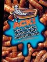 Ack! Icky, Sticky, Gross Stuff Underground