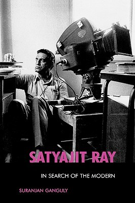 Satyajit Ray: In Search of the Modern