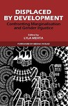Displaced by Development: Confronting Marginalisation and Gender Injustice