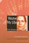 The Weave of My Life by Urmila Pawar