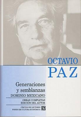 Generaciones Y Semblanzas/ Generations And Biographical Sketch: Dominio Mexicano