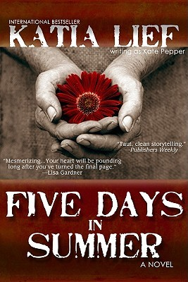 Five Days in Summer by Katia Lief