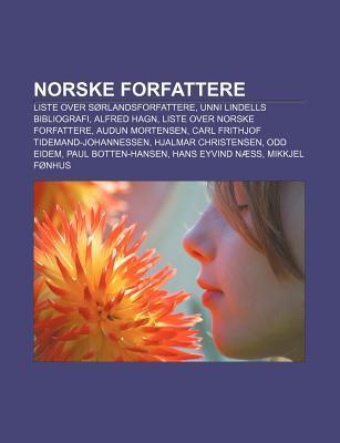 Norske Forfattere: Liste Over Sorlandsforfattere, Unni Lindells Bibliografi, Alfred Hagn, Liste Over Norske Forfattere, Audun Mortensen
