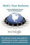 Webify Your Business, Internet Marketing Secrets for the Self-Employed