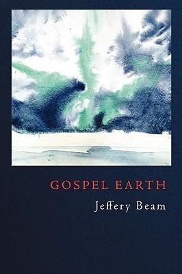 Gospel Earth by Jeffery Beam