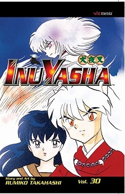 InuYasha: A Hideous Demon Baby's Mission, Vol. 30 (InuYasha, #30)