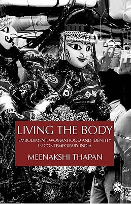 Living the Body by Meenakshi Thapan