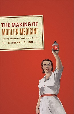 The Making of Modern Medicine: Turning Points in the Treatment of Disease