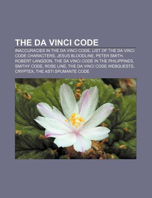 The Da Vinci Code: Inaccuracies in the Da Vinci Code, List of the Da Vinci Code Characters, Jesus Bloodline, Peter Smith, Robert Langdon