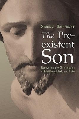 The Preexistent Son by Simon J. Gathercole