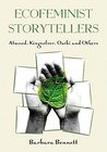 Ecofeminist Storytellers: Atwood, Kingsolver, Ozeki and Others