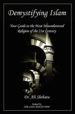 Demystifying Islam: Your Guide to the Most Misunderstood Religion of the 21st Century