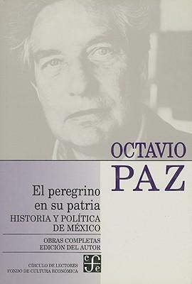 El Peregrino En Su Patria/ the Pilgrim And It's Native Country: Historia Y Politica De Mexico