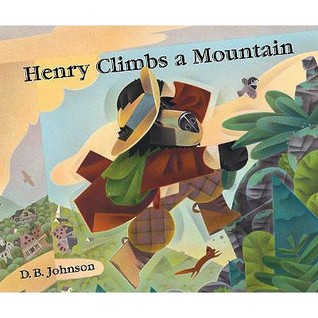 Henry Climbs a Mountain by D.B. Johnson