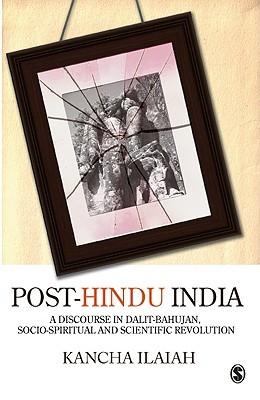 post-hindu-india-a-discourse-on-dalit-bahujan-socio-spiritual-and-scientific-revolution