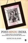 Post Hindu India: A Discourse On Dalit Bahujan, Socio Spiritual And Scientific Revolution