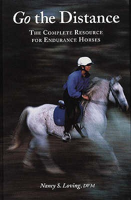 Go the Distance: The Complete Resource for Enduran...