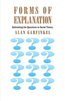 Forms of Explanation: Rethinking the Questions in Social Theory