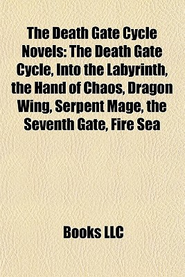 The Death Gate Cycle Novels: The Death Gate Cycle, Into the Labyrinth, the Hand of Chaos, Dragon Wing, Serpent Mage, the Seventh Gate, Fire Sea