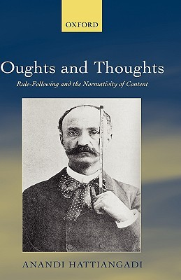 Oughts and Thoughts: Rule-Following and the Normativity of Content