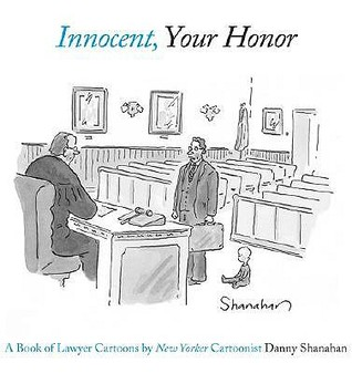 Innocent, Your Honor: A Book of Lawyer Cartoons