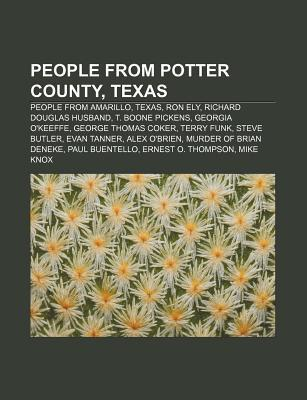People from Potter County, Texas: People from Amarillo, Texas, Ron Ely, Richard Douglas Husband, T. Boone Pickens, Georgia O'Keeffe