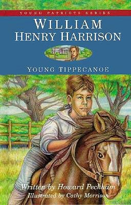 William Henry Harrison: Young Tippecanoe(Young Patriots series)