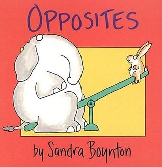 Opposites by Sandra Boynton