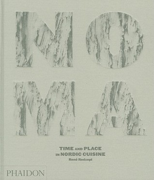 Noma time and place in nordic cuisine by rene redzepi fandeluxe Image collections