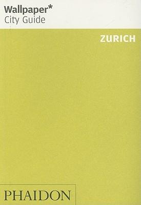 Wallpaper City Guide: Zurich (Wallpaper City Guides)