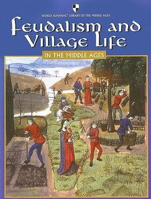 Feudalism and Village Life in the Middle Ages