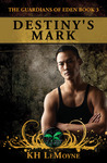 Destiny's Mark (The Guardians of Eden, #3)