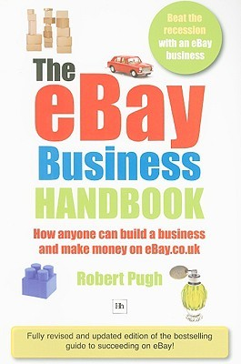 The Ebay Business Handbook: How Anyone Can Build a Business and Make Money on eBay