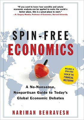 Spin-Free Economics: A No-Nonsense Nonpartisan Guide to Today's Global Economic Debates