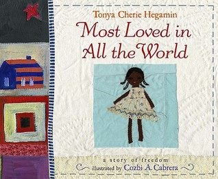 Most Loved in All the World by Tonya Cherie Hegamin