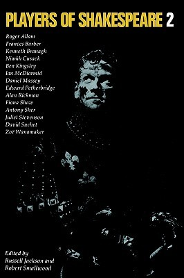 Players of Shakespeare 2: Further Essays in Shakespearean Performance by Players with the Royal Shakespeare Company