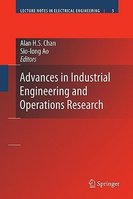 Advances in Industrial Engineering and Operations Research (Lecture Notes Electrical Engineering) (Lecture Notes in Electrical Engineering)
