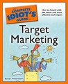 The Complete Idiot's Guide to Target Marketing