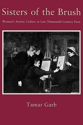 sisters-of-the-brush-women-s-artistic-culture-in-late-nineteenth-century-paris
