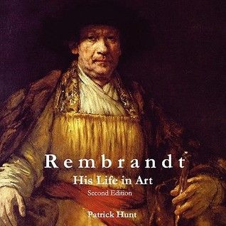 Rembrandt: His Life in Art, 2nd Edition