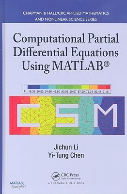Computational Partial Differential Equations Using MATLAB [With CDROM]