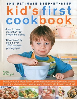 The ultimate step by step kids first cookbook delicious recipe 4430093 forumfinder Gallery
